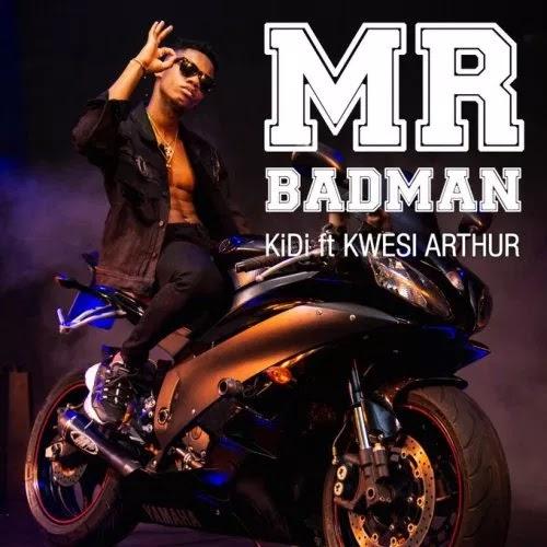 KiDi ft Kwesi Arthur – Mr. Badman (Prod. by MOG Beatz)