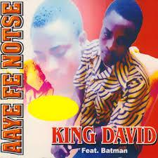KING DAVID - AYEFE NOTSE Ft BATMAN