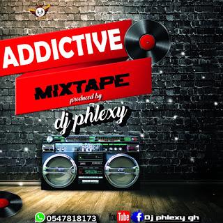 DJ Phlexy - Addictive Mixtape
