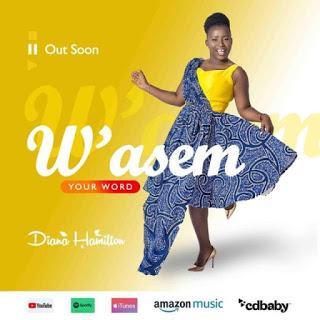 Diana Hamilton – W'asem (Your Word) (Prod. By Kaywa)