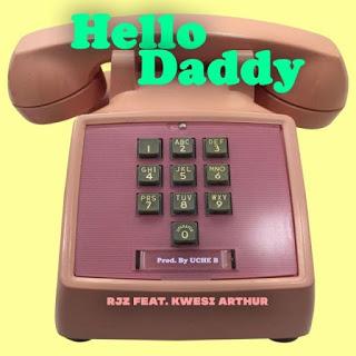 RJZ – Hello Daddy ft. Kwesi Arthur (Prod. by Uche B)