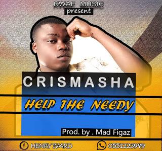 Crismasha - Help The Needy (Prod. by Mad Figaz)