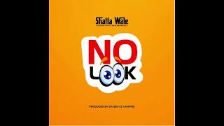 Shatta Wale – No Look (Prod by Beatz Vampire)