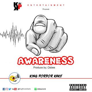 King Pordor Kake - Awareness (Prod. by Osbee)