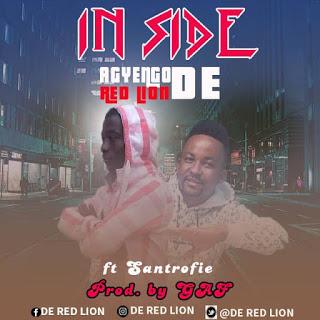 Agyengo De Red Lion - In Side ft. Santrofie (Prod. by GAF)