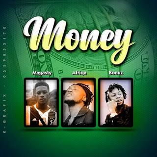 Magasty - Money Ft. Afriqa & Bonuz (Prod. by Fadasse Beat)