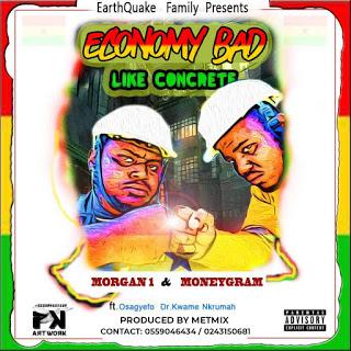 Morgan 1 & MoneyGram - Economy Bad ft. Dr. Kwame Nkrumah (Prod. by Metmix)