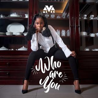 MzVee – Who Are You (Prod. by MOG Beatz)
