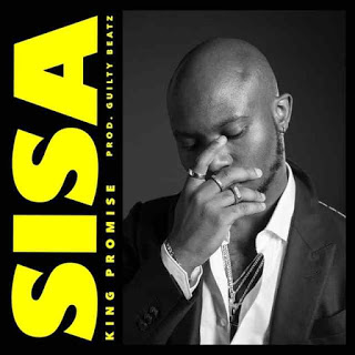 King Promise – SiSa (Prod. By Guilty Beatz)