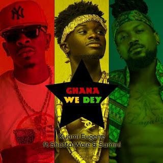 Kuami Eugene – Ghana We Dey ft. Shatta Wale & Samini (Prod. by M.O.G)