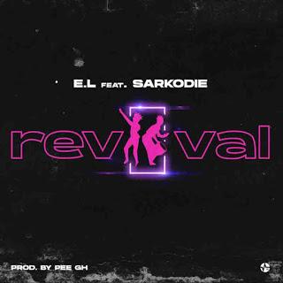 E.L – Revival ft. Sarkodie (Prod. by Pee GH)