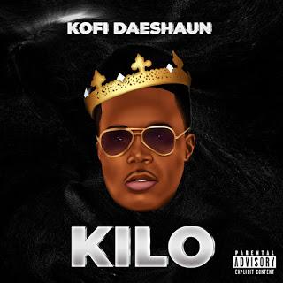 Kofi Daeshaun - Kilo