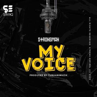 Strongman – My Voice (Prod. by TubhaniMuzik)
