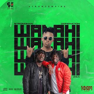 Strongman – Walahi ft. DopeNation (Prod. by KC Beatz)