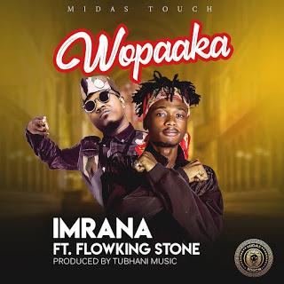 Imrana – Wopaaka ft. Flowking Stone (Prod. by TubhaniMuzik)