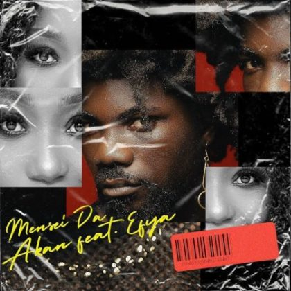 Akan – Mensei Da Ft Efya (Prod. by TwistedWavex)