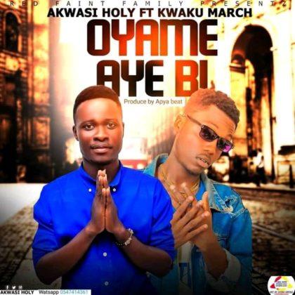 Akwasi Holy - Onyame Aye Bi Ft. Kwaku March (Prod. By Apya Beat)
