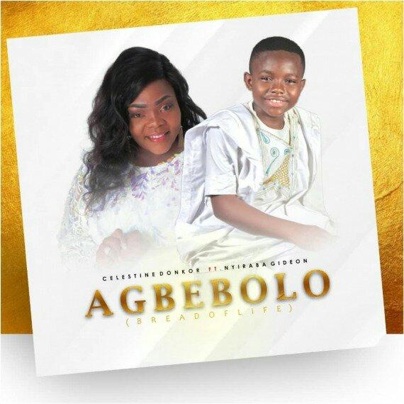 Celestine Donkor – Agbebolo Ft. Nhyiraba Gideon
