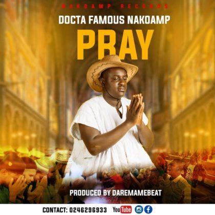 Docta Famous Nakoamp - Pray (Prod By Daremame Beat)