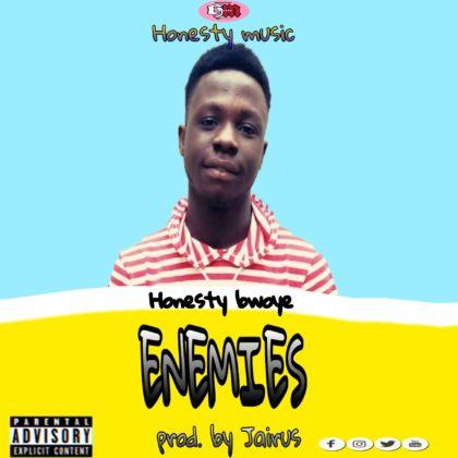 Honesty Bwoye - Enemies (Prod. By Jairus)