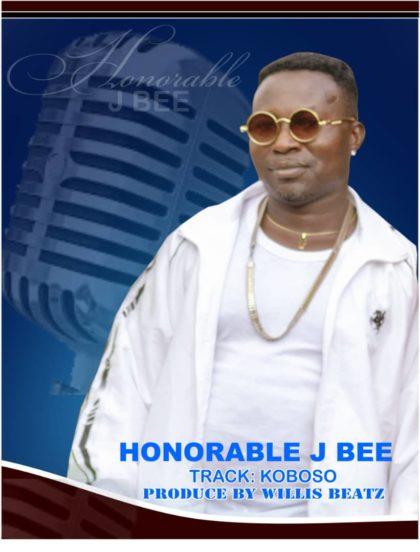Honorable J Bee - Koboso (Prod. By Willis Beatz)