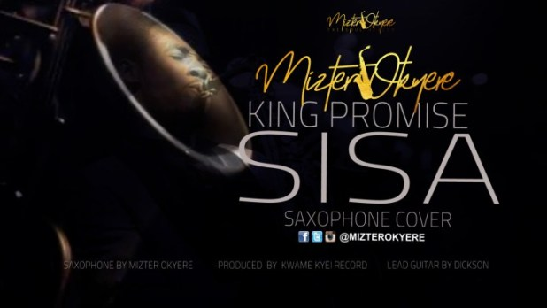 King Promise – Sisa (Sax Version) (Prod. by Mizter Okyere)