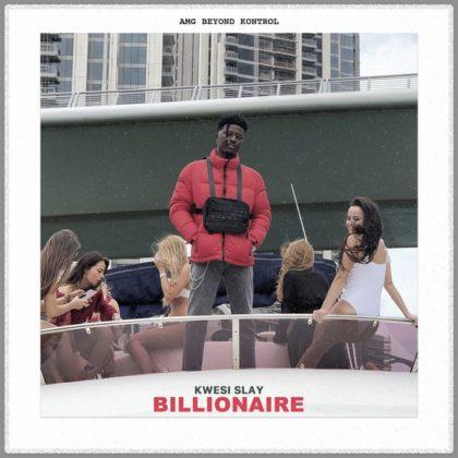 Kwesi Slay – Billionaire (Prod. by DJ Khaled)