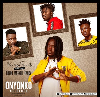 Kweysi Swat – Onyonko Reloaded Ft Obibini x Amerado x Opanka (Prod. by Beatmonsta & Mix by Konfem)