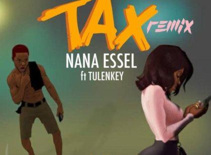 Nana Essel – Tax (Remix) ft. Tulenkey