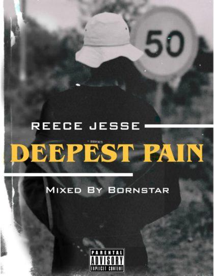 Reece Jesse – Deepest Pain (Mixed By Bornstar Beats)