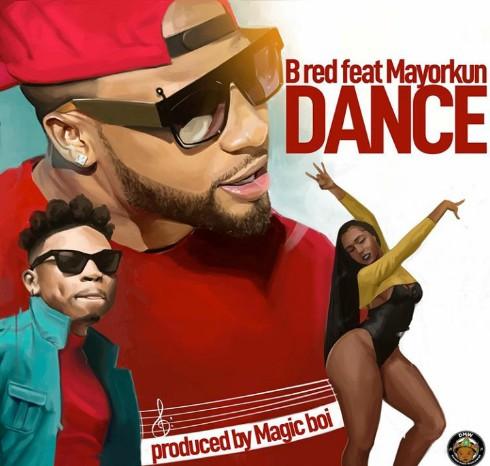 B-Red – Dance Ft. Mayorkun (Prod. By Magic Boi)