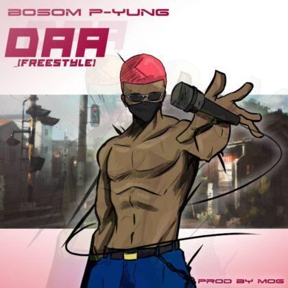 Bosom P Yung – Daa (Prod. By MOG Beatz)