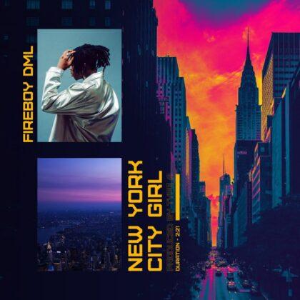 Fireboy DML – New York City Girl (Prod. by Type A)