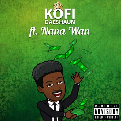 Kofi Daeshaun - Money Ft. Nana Wan