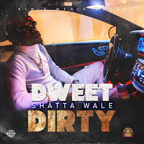 Shatta Wale – Dweet Dirty (Prod. by Kim's Media House)