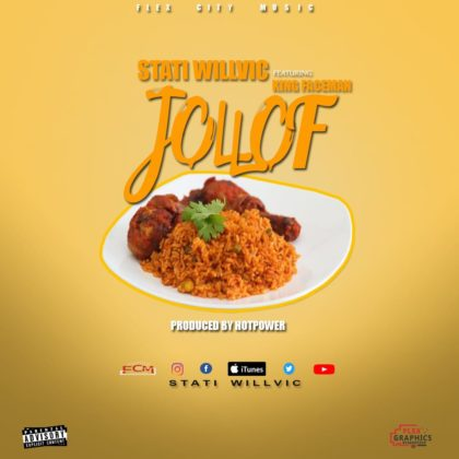Stati Willvic - Jollof ft. King Faceman (Prod. by HotPower)