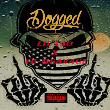 Lil Tao x YB-M Savage - Dogged