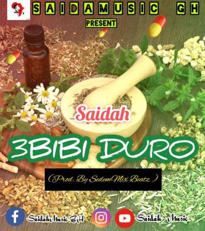 Saidah - 3bibi Duro (Prod. By SedemMixBeatzGH)